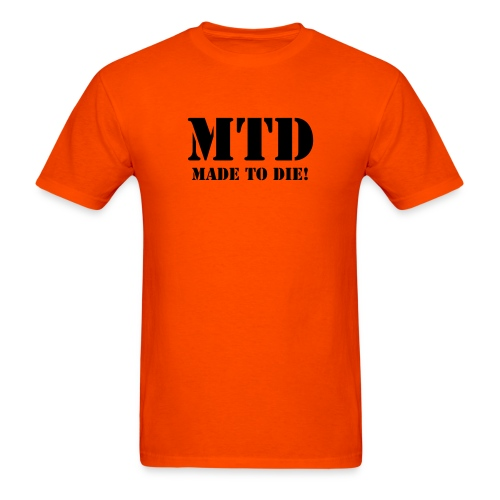 MTD made to die - Men's T-Shirt