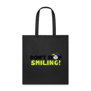 Don't Stop Smiling - Tote Bag
