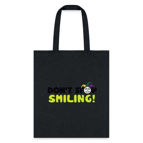 Don't Stop Smiling - Tote Bag