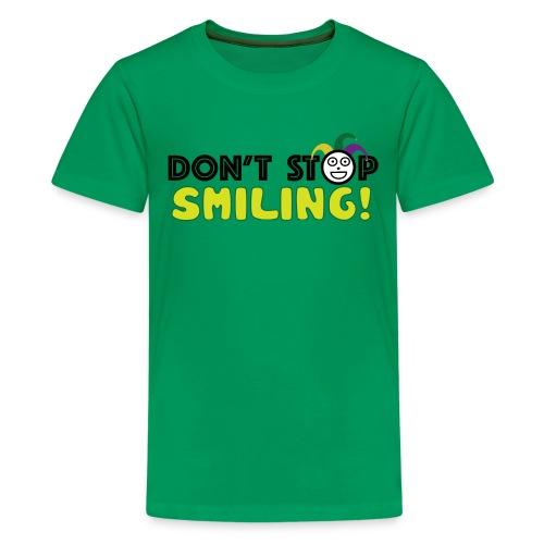 Don't Stop Smiling - Kids' Premium T-Shirt