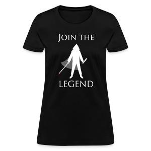 Women's Dark Join the Legend Shirt - Women's T-Shirt