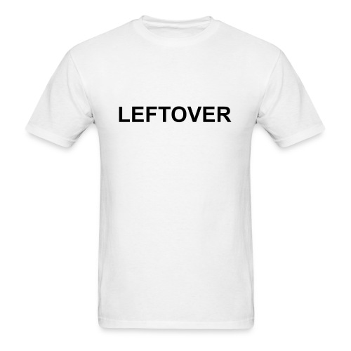 Leftover (Male) - Men's T-Shirt