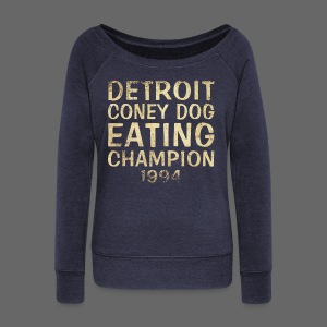 Coney Dog Eating Champion - Women's Wideneck Sweatshirt