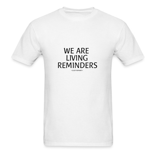 We Are Living Reminders (Male) - Men's T-Shirt
