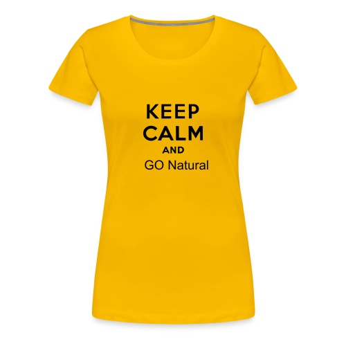 keep calm/ go natural - Women's Premium T-Shirt