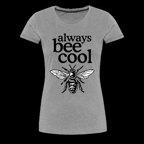 Always Bee Cool Beekeeper T-Shirt (Women Gray) - Women's Premium T-Shirt