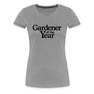 Gardener of the Year T-Shirt (Women Gray/Black) - Women's Premium T-Shirt