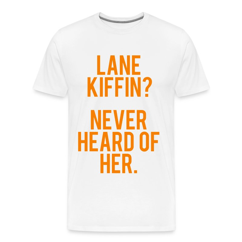 Lane Kiffin - Never Heard of Her - Men's Premium T-Shirt