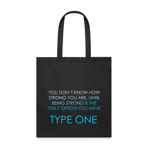 You Don't Know How Strong You Are. Until Being Strong is The Only Option You Have  - Tote Bag