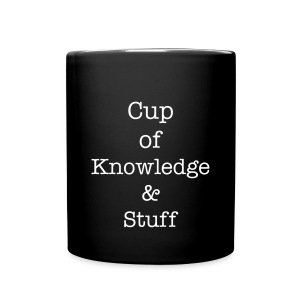 The Cup of Knowledge & Stuff - Full Color Mug