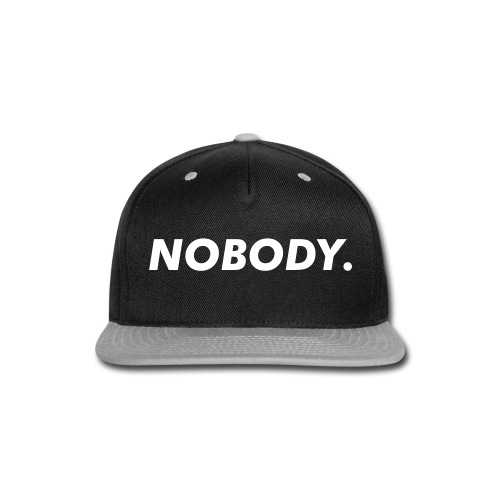 Nobody Snapback - Snap-back Baseball Cap