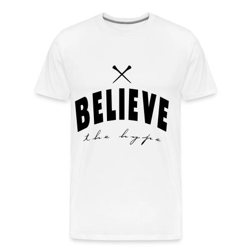 Believe the Hype - Men's Premium T-Shirt