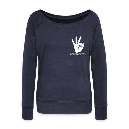 Workaholics Pullover - Women's Wideneck Sweatshirt