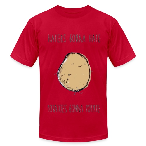 MENS Haters Gonna Hate, Potatoes Gonna Potate T-Shirt - Men's Fine Jersey T-Shirt