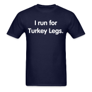 T-Shirts ~ Men's T-Shirt ~ Turkey Leg (Men's Regular Cut)