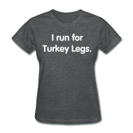 T-Shirts ~ Women's T-Shirt ~ Turkey Leg (Women's Regular Cut)