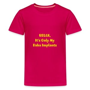 RELAX. . . My Baha Implants - Kids' Premium T-Shirt