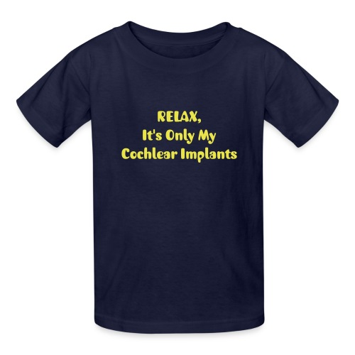 RELAX. . . Cochlear Implants - Kids' T-Shirt