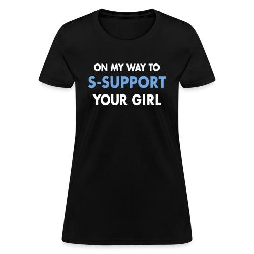 support yo girl- women's - Women's T-Shirt