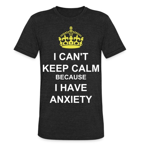 I can't keep calm! - Unisex Tri-Blend T-Shirt