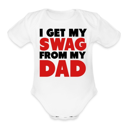 SWAG from my dad - Organic Short Sleeve Baby Bodysuit