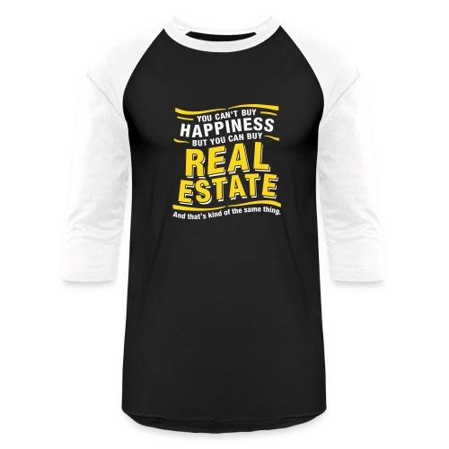 Can't Buy Happiness - Baseball T-Shirt