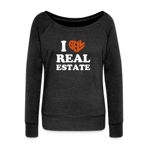 I Sell Real Estate - Women's Wideneck Sweatshirt