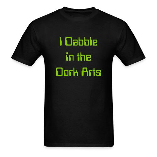 I Dabble in the Dork Arts Men's Tee - Men's T-Shirt
