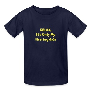 RELAX. . .Hearing Aids - Kids' T-Shirt