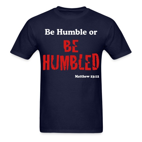 Be Humble or Be Humbled (Blue) - Men's T-Shirt