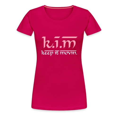 KEEP IT MOVIN (K.I.M) - Women's Premium T-Shirt