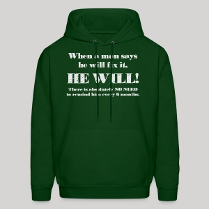 When a man says he'll fix it - Men's Hoodie