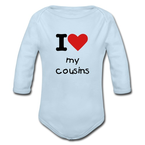 I love my cousins bodysuit - Organic Long Sleeve Baby Bodysuit