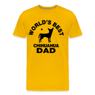 T-Shirts ~ Men's Premium T-Shirt ~ worlds best chihuahua dad T-Shirts