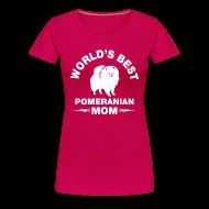 Women's T-Shirts ~ Women's Premium T-Shirt ~ pomeranian mom Women's T-Shirts