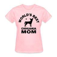 Women's T-Shirts ~ Women's T-Shirt ~ worlds best chihuahua mom Women's T-Shirts