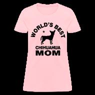 Women's T-Shirts ~ Women's T-Shirt ~ worlds best chihuahua mom Women's T-Shirts