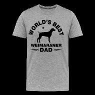 T-Shirts ~ Men's Premium T-Shirt ~ weimaraner dad T-Shirts