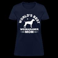 Women's T-Shirts ~ Women's T-Shirt ~ weimaraner mom Women's T-Shirts