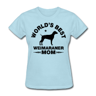 Women's T-Shirts ~ Women's T-Shirt ~ weimaraner mom Women's T-Shirts