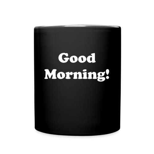 Good Morning Coffee Cup Black  - Full Color Mug