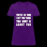 Women's T-Shirts ~ Women's T-Shirt ~ You're So Vain