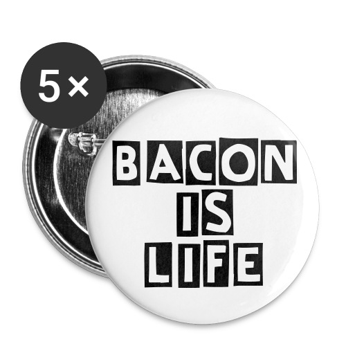 Bacon is life button - Large Buttons