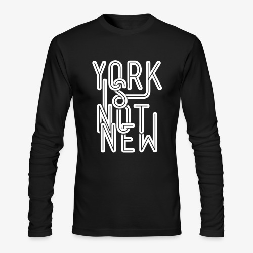 York Is Not New - Men's Long Sleeve T-Shirt by Next Level