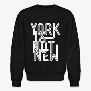 York Is Not New - Crewneck Sweatshirt