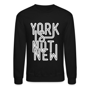 York Is Not New - Crewneck Sweatshirt