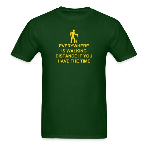 Everywhere is walking distance - Men's T-Shirt