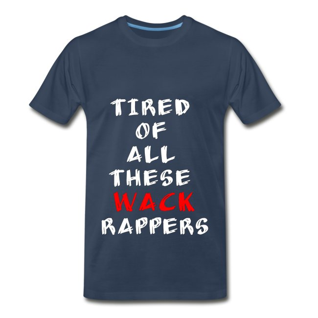 Tired Of All These Wack Rappers