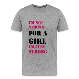 I'm Just Strong - Men's Premium T-Shirt