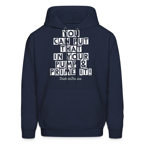 You Can Put That In Your Pump - Men's Hoodie - Men's Hoodie